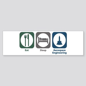 Eat Sleep Aerospace Engineering Bumper Sticker