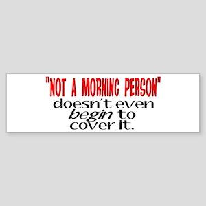Morning Person Bumper Sticker