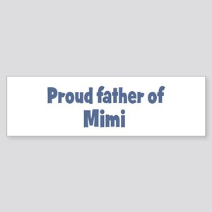 Proud father of Mimi Bumper Sticker