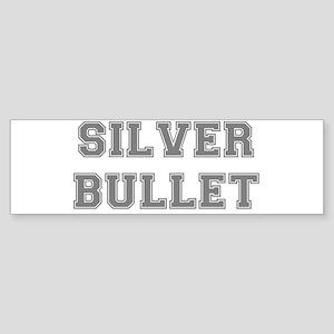 SILVER BULLET Bumper Sticker