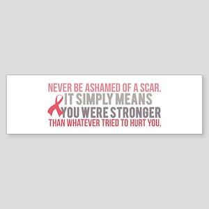 Never be Ashamed of a Scar Bumper Sticker