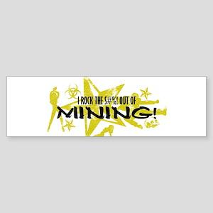 I ROCK THE S#%! - MINING Sticker (Bumper)