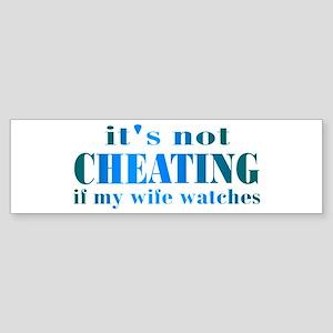 Wife Watches Bumper Sticker