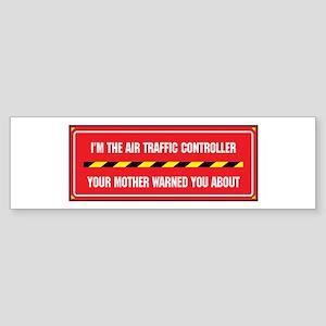 I'm the Air Traffic Controller Bumper Sticker