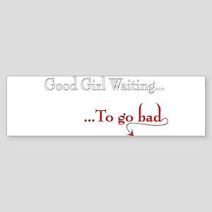 """""""Good Girl"""" Bumper Sticker"""