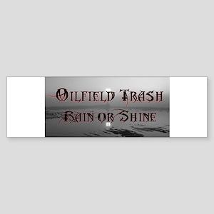 Oilfield Rain or Shine Bumper Sticker