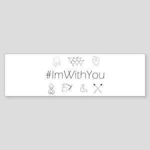 I'm With You Bumper Sticker