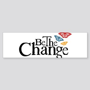 Be the Butterfly and Change Bumper Sticker