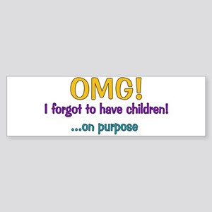 Forgot To Have Children Bumper Sticker