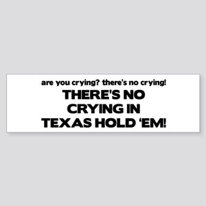 There's No Crying Texas Hold 'Em Bumper Sticker