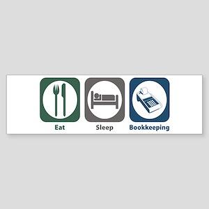 Eat Sleep Bookkeeping Bumper Sticker