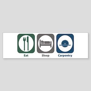 Eat Sleep Carpentry Bumper Sticker