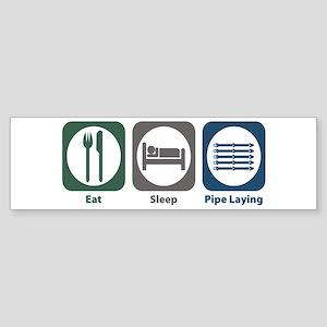 Eat Sleep Pipe Laying Bumper Sticker