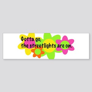 Streetlights Are On Bumper Sticker