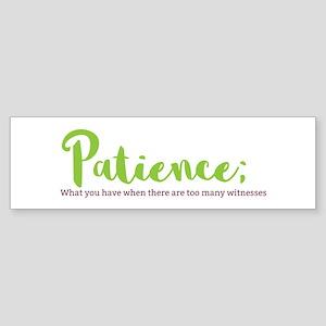 Paitience Bumper Sticker