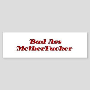 """""""Bad Ass Motherfucker"""" Bumper Sticker"""