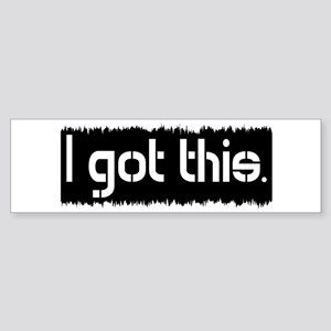 I Got This Sticker (Bumper)