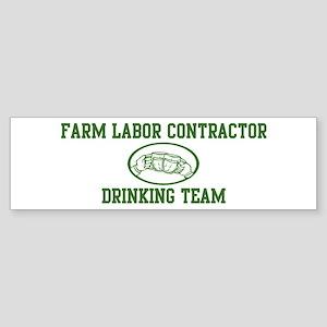 Farm Labor Contractor Drinkin Bumper Sticker