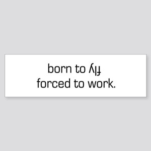 Born To Fly Inverted Bumper Sticker