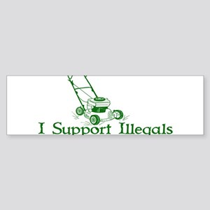 I SUPPORT ILLEGALS Sticker (Bumper)