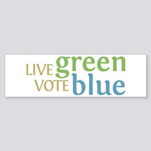 Live Green Vote Blue Bumper Sticker