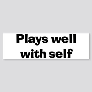 Plays Well With Self Bumper Sticker