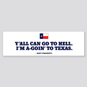 Y'all can go to hell. Bumper Sticker