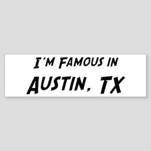 Famous in Austin Bumper Sticker