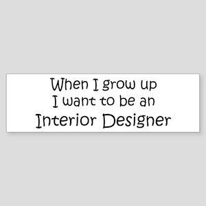 Grow Up Interior Designer Bumper Sticker