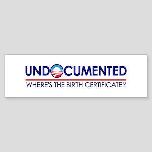 Undocumented Obama (Birther) Bumper Sticker