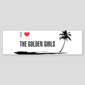 I Love Golden Girls Bumper Sticker