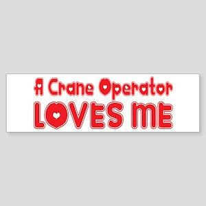 A Crane Operator Loves Me Bumper Sticker
