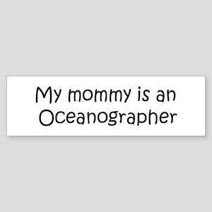 Mommy is a Oceanographer Bumper Sticker