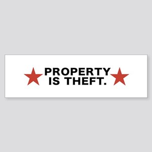 Property is Theft Bumper Sticker