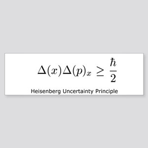 Heisenberg Uncertainty Princi Bumper Sticker
