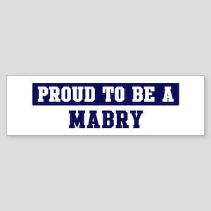 Proud to be Mabry Bumper Sticker