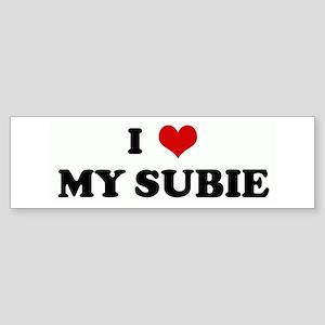 I Love MY SUBIE Bumper Sticker