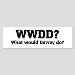 What would Dewey do? Bumper Sticker