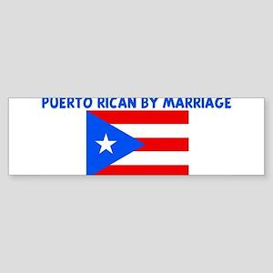 PUERTO RICAN BY MARRIAGE Bumper Sticker