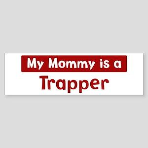 Mom is a Trapper Bumper Sticker