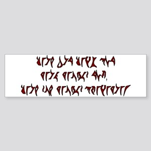 They are not Klingon! Bumper Sticker