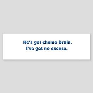 He's Got Chemo Brain Sticker (Bumper)