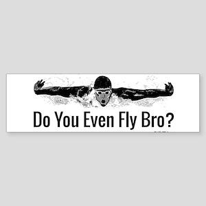 Do You Even Fly Bro? Bumper Sticker