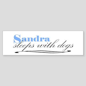 Sandra Sleeps With Dogs Bumper Sticker