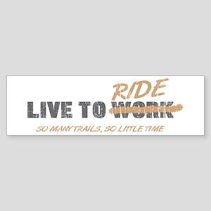 Live to Ride Bumper Sticker