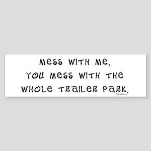 Mess w/ Me, Mess w/ Trailer P Bumper Sticker