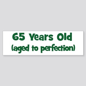 65 Years Old (perfection) Bumper Sticker