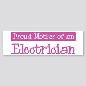 Proud Mother of Electrician Bumper Sticker