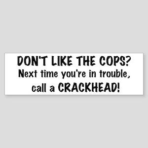 Call a Crackhead Bumper Sticker