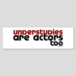Understudies Bumper Sticker